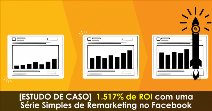 remarketing-no-facebook-estudo-de-caso-real